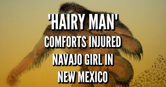 'Hairy Man' Comforts Injured Navajo Girl in New Mexico