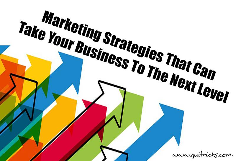 Marketing Strategies That Can Take Your Business
