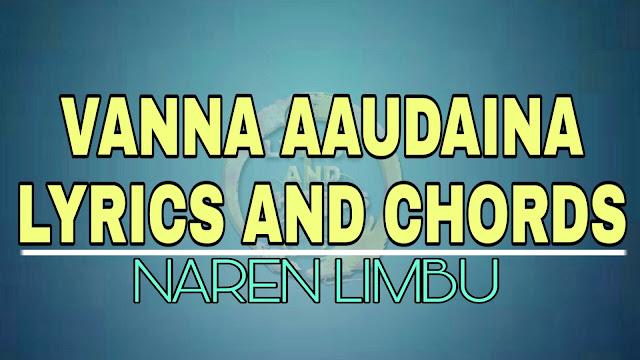 here the lyrics and chords of vanna aaudaina by naren limbu, Chords are C, Am, G, F. Vanna Aaudaina Naren Limbu Lyrics and Chords, Vanna Aaudaina lyrics and chords, Vanna Aaudaina lyrics, Vanna Aaudaina chords, Vanna Aaudaina guitar chords, Vanna Aaudaina naren limbu original, Vanna Aaudaina free mp3 download, Vanna Aaudaina karaoke, Vanna Aaudaina karaoke with lyrics, Timilai Bhanu Kasari Ma naren limbu, Timilai Bhanu Kasari Ma lyrics and chords, Timilai Bhanu Kasari Ma lyrics, Timilai Bhanu Kasari Ma chords, Timilai Bhanu Kasari Ma karaoke, Timilai Bhanu Kasari Ma mp3 free download, vanna aaudaina original, vanna aaudaina guitar lesson, naren limbu songs, naren limbu songs collection, naren limbu songs lyrics, naren limbu photo, naren limbu video,