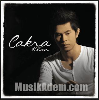 Download Lagu Cakra Khan Terbaru