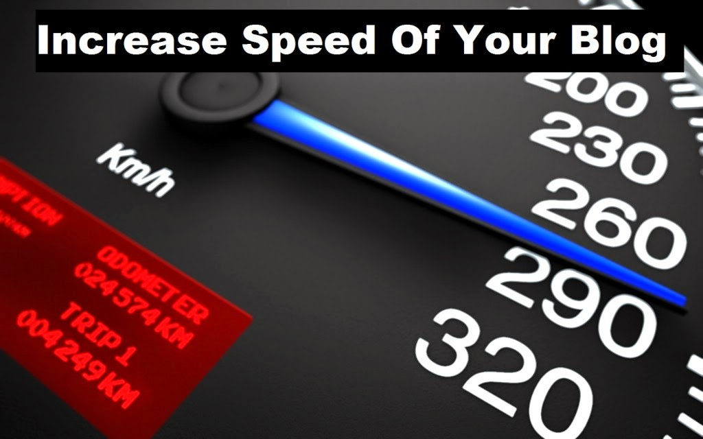 Tips To Increase Speed Of Your Blog