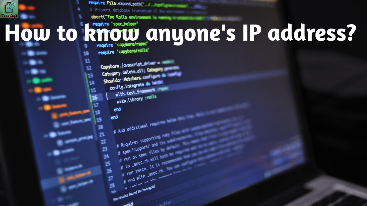How to know anyone's IP address?