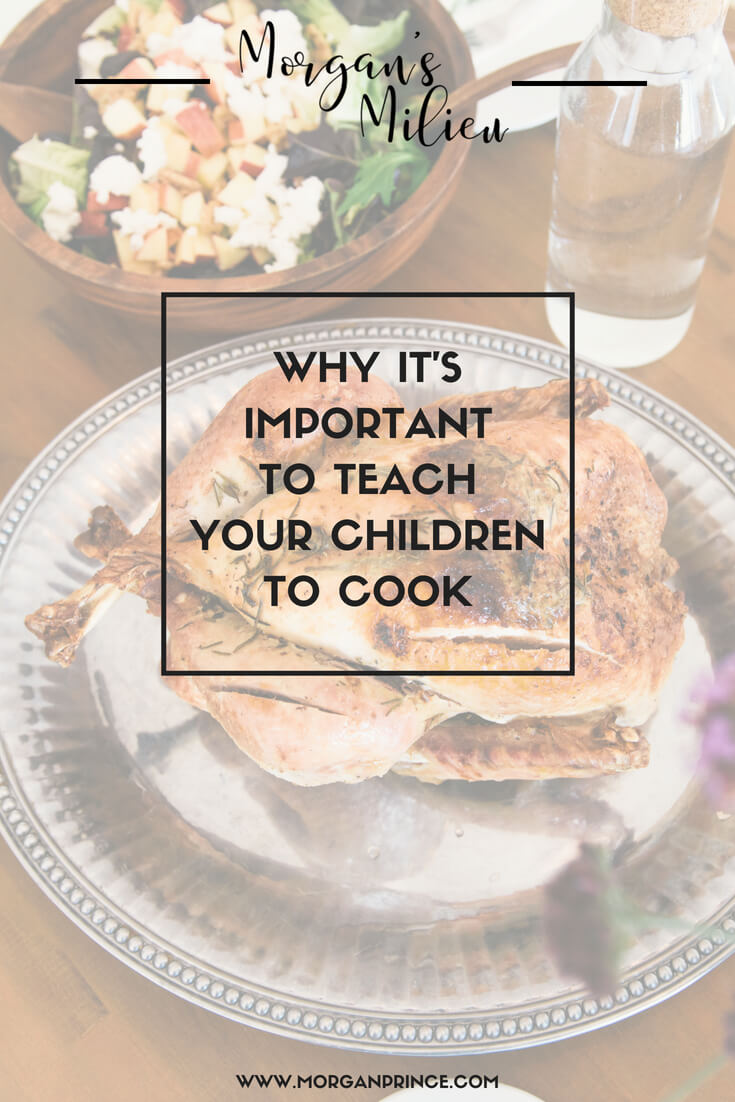 Why it's important to teach your children to cook - it's a skill they'll use throughout their lives!