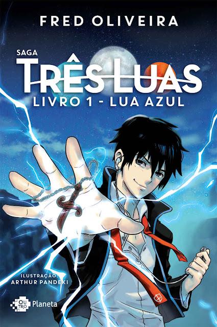 Saga Três Luas. Lua Azul - Livro 1 Fred Oliveira