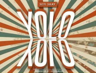 "[Music] Seyi Shay - ""Yolo Yolo"" (Prod. By DJ Coublon)"