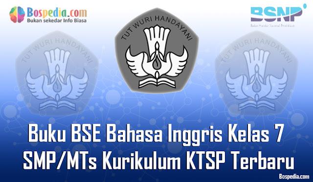 Buku Materi BSE Bahasa Inggris Kelas 7 SMP/MTs Kurikulum KTSP Terbaru