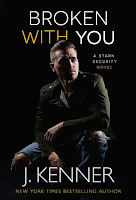Book Review: Broken With You (Stark Security #2) by J. Kenner   About That Story