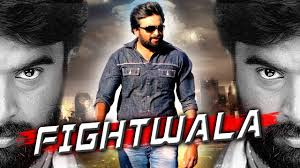 Fight Wala-New 2018 South Indian Hindi Dubbed Full Movie Download Hd,Mkv,Mp4 480p,720p