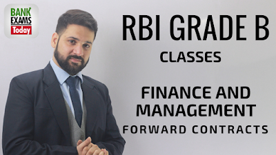 RBI Grade B FM- Forward Contract Basics-Video