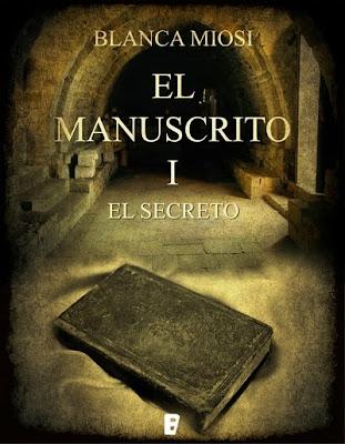 El manuscrito I. El secreto - Blanca Miosi (2012)