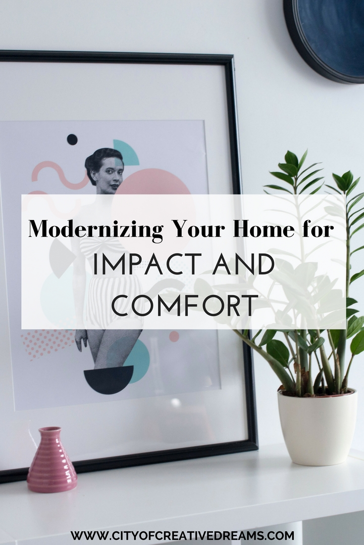 Modernizing Your Home for Impact and Comfort | City of Creative Dreams