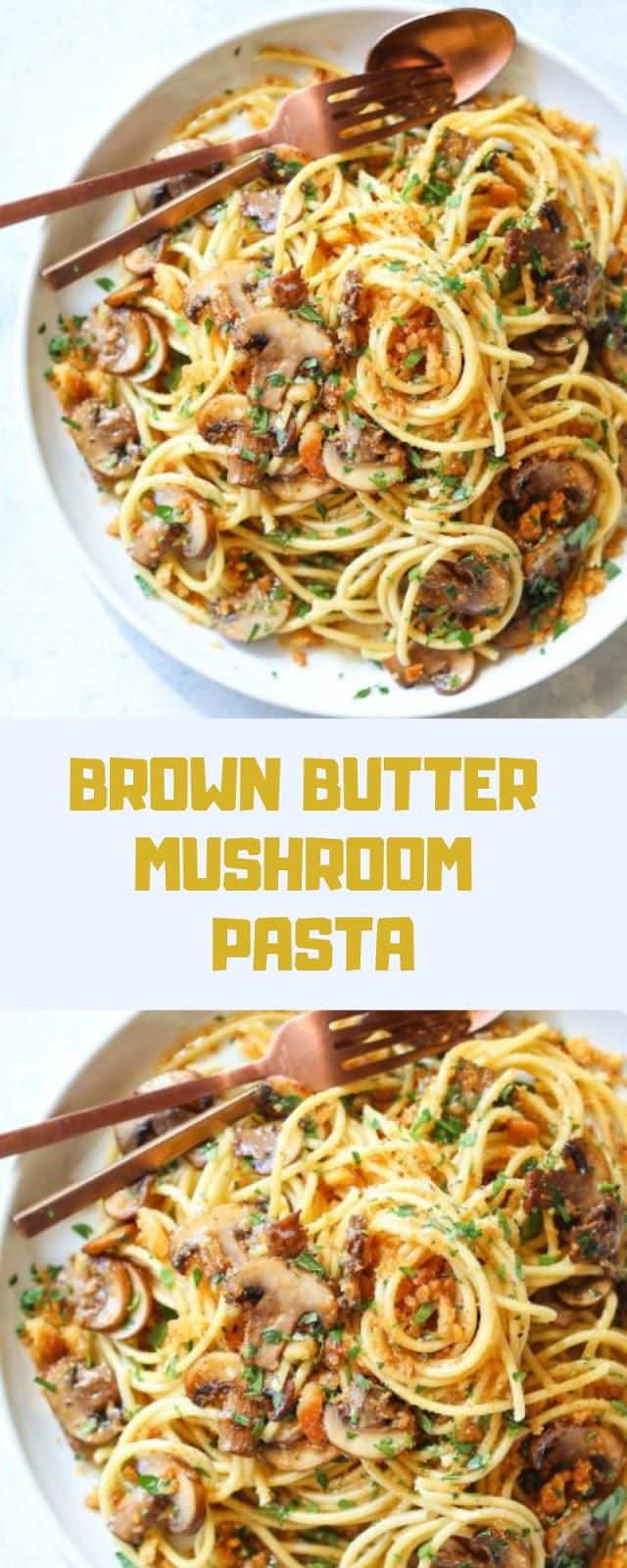BROWN BUTTER MUSHROOM PASTA
