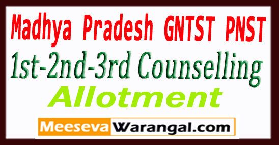 MP Madhya Pradesh GNTST PNST Counselling 2017-18 1st-2nd-3rd Round 2d-3rd Round Online Counseling Seats Allotment And Training