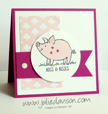 Stampin' Up! This Little Piggy: Hogs & Kisses Card ~ 2017-2018 Annual Catalog ~ www.juliedavison.com