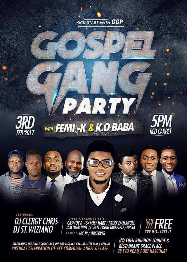Event: Port Harcourt Gospel Gang Party, with Femi K and K-O Baba