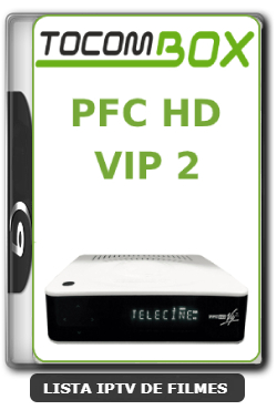 Tocombox PFC HD VIP 2 Nova Atualização Satélite SKS Keys 61w ON V1.052 - 24-03-2020