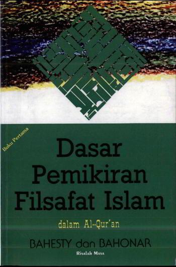 Dasar Pemikiran Filsafat Islam Penulis Bahesty  Dasar Pemikiran Filsafat Islam Penulis Bahesty & Bahonar