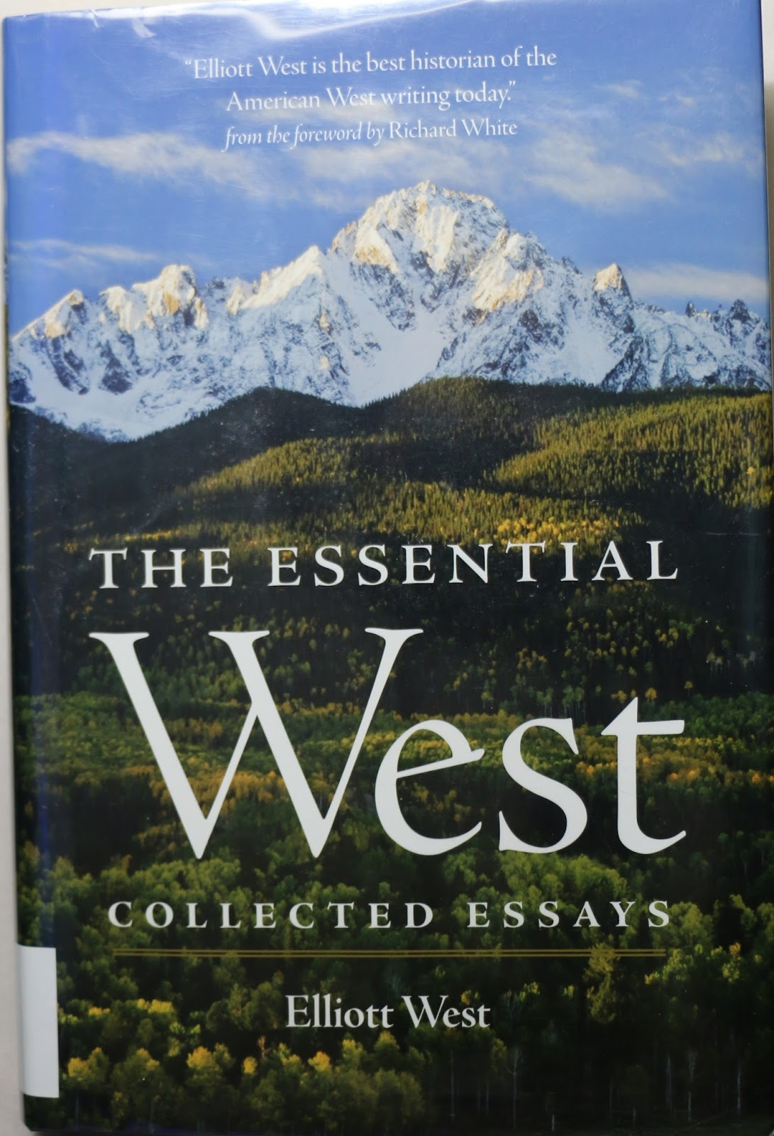 "contested plains by elliot west essay Elliott west ""elliott west is the best historian of the american west writing most recently the essential west: collected essays the contested plains."