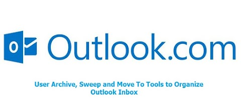 User Archive, Sweep and Move To Tools to Organize Outlook Inbox