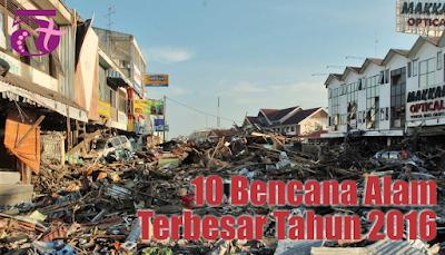 http://limaplus101.com/index.php/2016/12/28/10-bencana-alam-terbesar-tahun-2016/