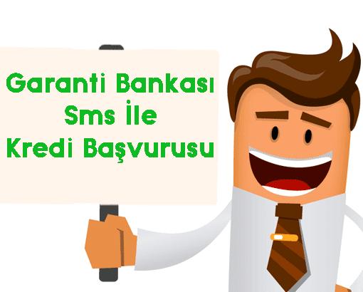 garanti bankası sms ile kredi başvurusu