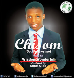 Chisom God Follows Me-Wisdomsonderful