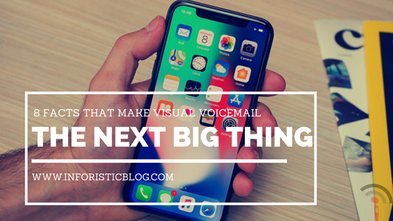 8 Facts That Make Visual Voicemail the Next Big Thing