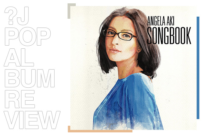 Album review: Angela Aki - Songbook | Random J Pop