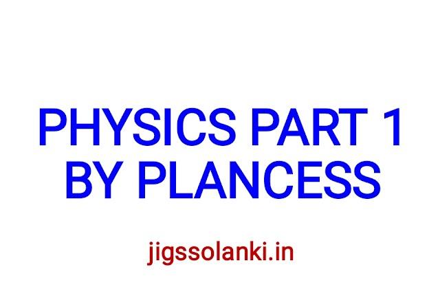 PHYSICS PART 1 BY PLANCESS