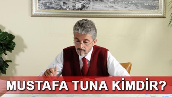 Mustafa Tuna Kimdir? Ne İcraatleri Var?