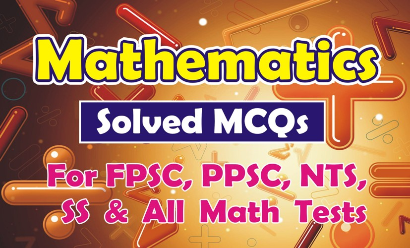 Solved MCQs Book Math pdf for FPSC, PPSC, NTS Educators Tests Past