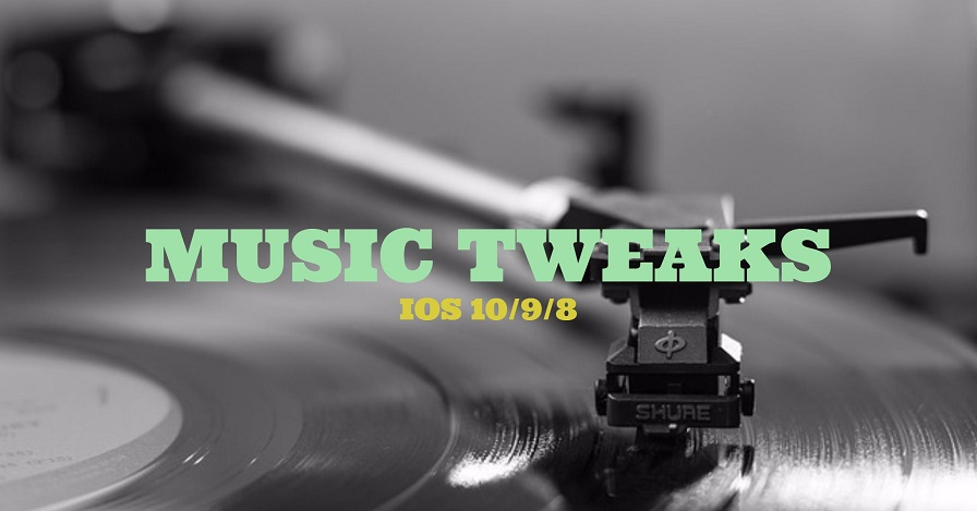 Is there any best music tweaks for iOS 10 Stock music app? Here we have selected some best jailbreak tweaks for stock music app in iOS 10, 10.1.1 and 10.2
