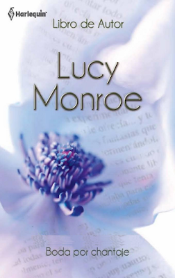 Lucy Monroe - Boda Por Chantaje