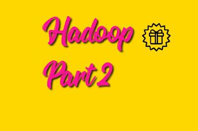 hadoop part 2