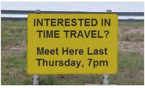 Interested in Time Travel? Meet Here Last Thursday 7pm