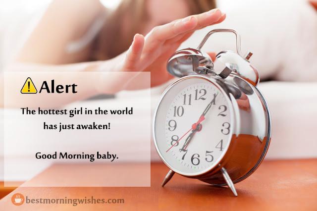 Alert! The Hottest girl in the world has just awaken! Good Morning Baby.