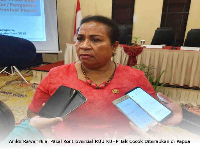 Anike Rawar Nilai Pasal Kontroversial RUU KUHP Tak Cocok Diterapkan di Papua