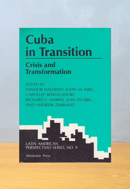 CUBA IN TRANSITION [LATIN AMERICAN PERSPECTIVES SERIES]