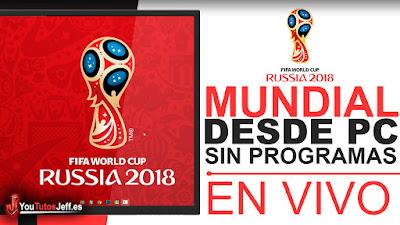 ver el mundia rusia 2018 sin programas