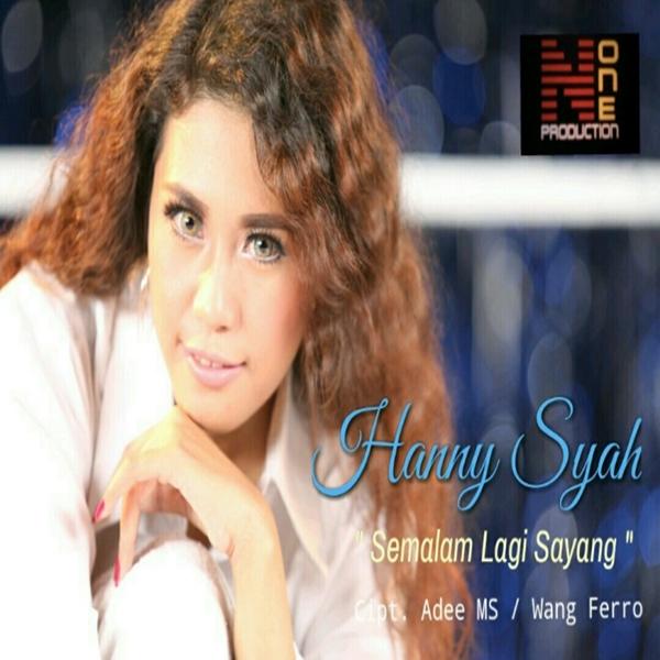 Hanny Syah - Semalam Lagi Sayang