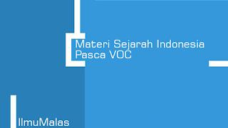 Materi Sejarah Indonesia Pasca VOC