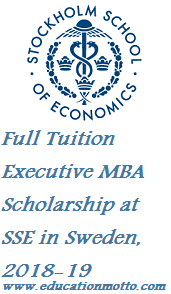 Full Tuition Executive MBA Scholarship at SSE in Sweden, 2018-19, MBA, At SSE, Eligibility Criteria, Description, Application deadline, procedure of Application