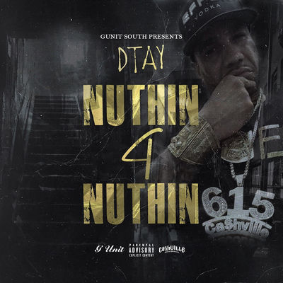 Cashville D Tay - Nuthin 4 Nuthin - Album Download, Itunes Cover, Official Cover, Album CD Cover Art, Tracklist