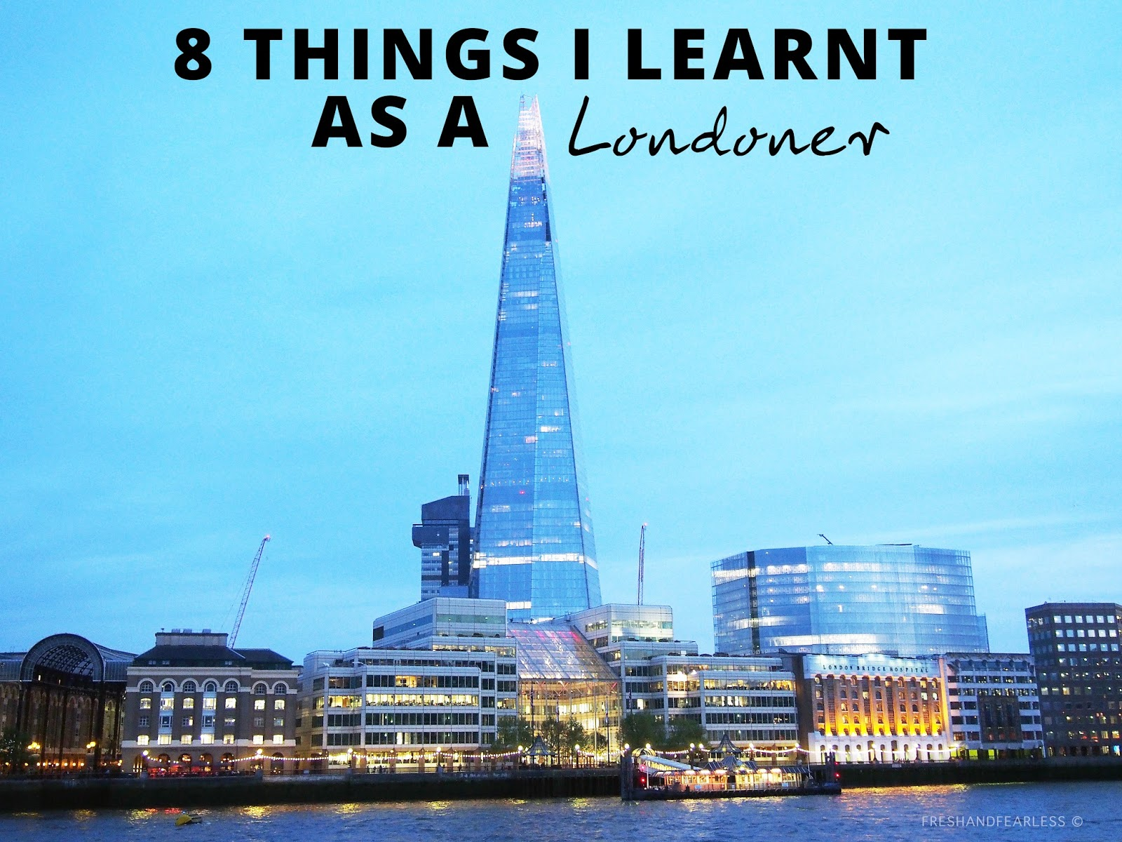 8 Things I Learnt As Londoner - Fresh And Fearless
