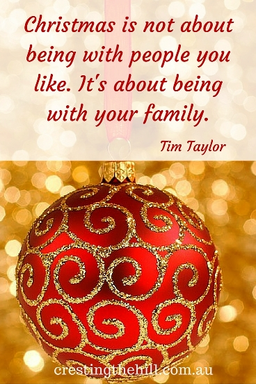Christmas is not about being with people you like. It's about being with your family.