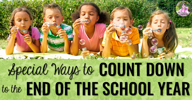 "Photo of kids blowing bubbles with text, ""Special Ways to Count Down to the End of the School Year."""