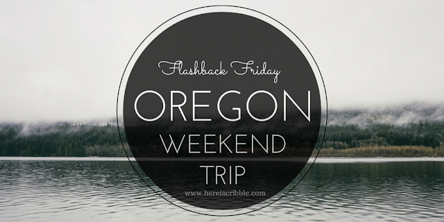 Long Weekend in Oregon: Flashback Friday — October blogging Challenge Day 9