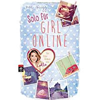 https://www.amazon.de/Solo-Girl-Online-Online-Reihe-Band/dp/3570174468/ref=sr_1_1?ie=UTF8&qid=1480696459&sr=8-1&keywords=solo+f%C3%BCr+girl+online