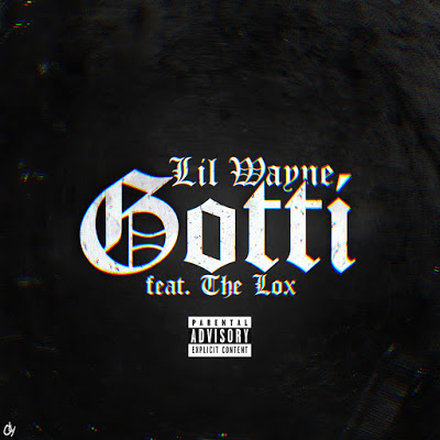 Lil Wayne - Gotti (feat. The Lox) - Single Cover