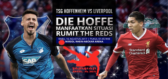 Prediksi Taruhan Bola 365 - Hoffenheim vs Liverpool 16 Agustus 2017